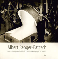 Albert Renger-Patzsch – Industriefotografien für SCHOTT / Industrial Photographs for SCHOTT