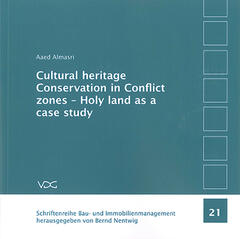 Cultural heritage Conservation in Conflict zones - Holy land as a case study