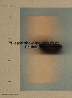 »Please show me how to do Bauhaus!«