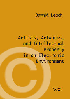 Artists, Artworks and Intellectual Property in an Electronic Environment